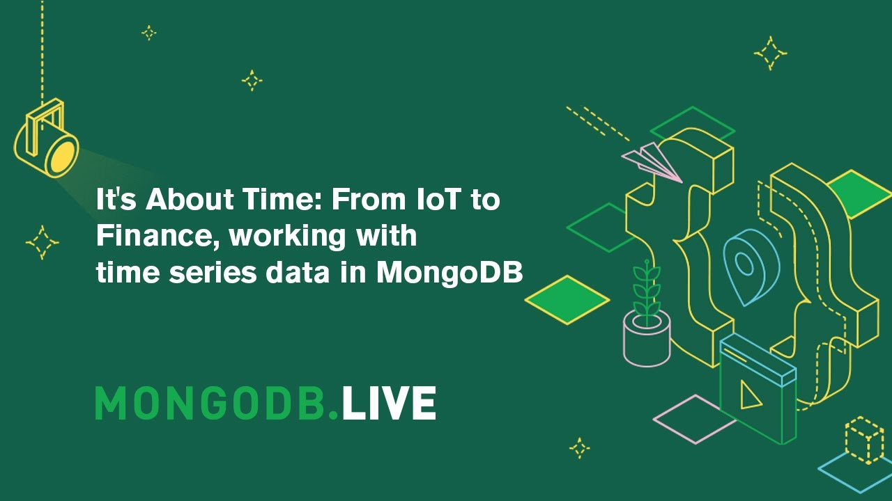 It's About Time: From IoT to Finance, working with time series data in MongoDB