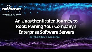 An Unauthenticated Journey to Root: Pwning Your Company's Enterprise Software Servers