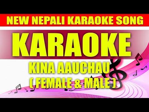 KARAOKE ( Female & Male )    KINA AAUCHHA    LATEST NEPALI SONG