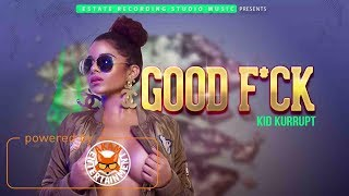 Kid Kurupt - Good F**k - September 2017