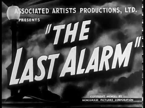 B-Movies : The Last Alarm (1940) American Monogram Picture Film I Crime Thriller