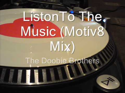 Listen To The Music (Motiv8 Mix) The Doobie Brothers