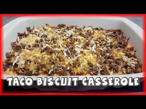 Taco Biscuit Casserole