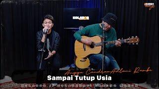 SAMPAI TUTUP USIA - Angga Candra ft Adlani Rambey #KOLABOR