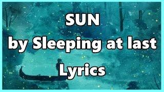 Sun Lyrics by Sleeping at last Lyrics