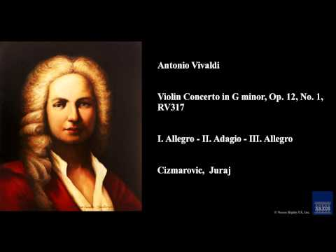 Antonio Vivaldi, Violin Concerto in G minor, Op. 12, No. 1, RV 317