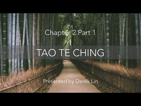 Tao Te Ching, Chapter 2 - Part 1 (Distinctions, and Ease vs. Difficulty)