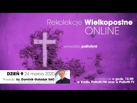 Rekolekcje Wielkopostne ONLINE - dzień 9 (24 marca 2020)
