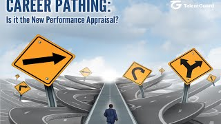 Career Pathing  Is it the New Performance Appraisal?