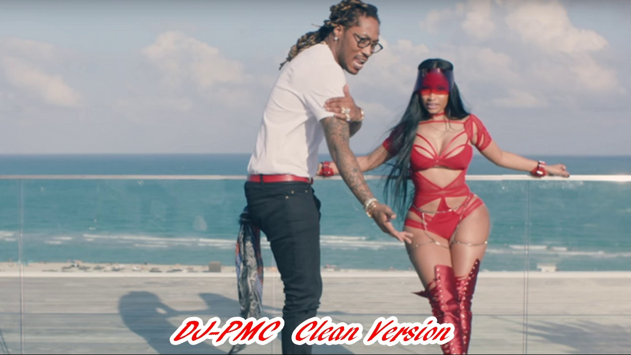 347d400ab10d6 Future You Da Baddest ft. Nicki Minaj - Clean Version - YouTube