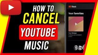 How to Cancel YouṪube Music
