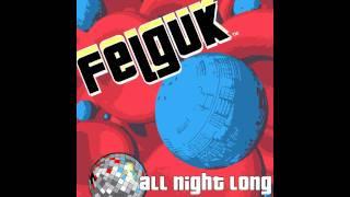Felguk - All Night Long (Original Mix)