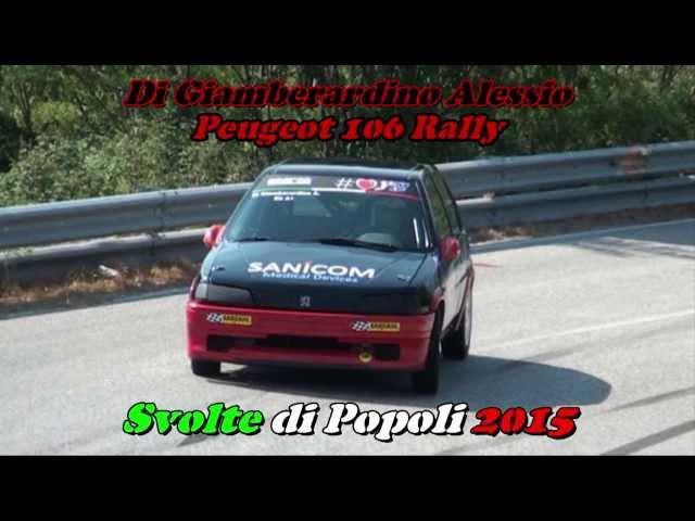 SVOLTE DI POPOLI 2015 ALESSIO DI GIAMBERARDINO PEUGEOT 106 RALLY