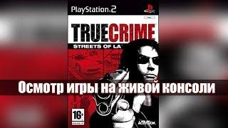 осмотр игры True Crime: Streets of LA на Sony PlayStation 2