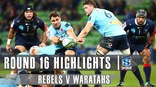 ROUND 16 HIGHLIGHTS: Rebels v Waratahs - 2019