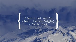 I Won't Let You Go lyrics (Feat.Lauren Daigle) - Switchfoot