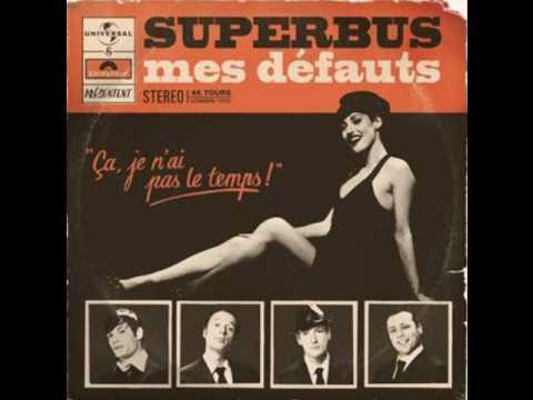 Superbus - Mes Défauts [Happy Busday]  + Paroles