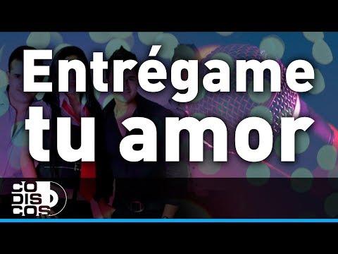 Entrégame Tu Amor, Los Inquietos - Karaoke