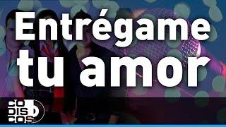 Los Inquietos - Entrégame Tu Amor (Karaoke)