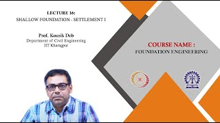 Lecture 16: Shallow Foundation - Settlement I