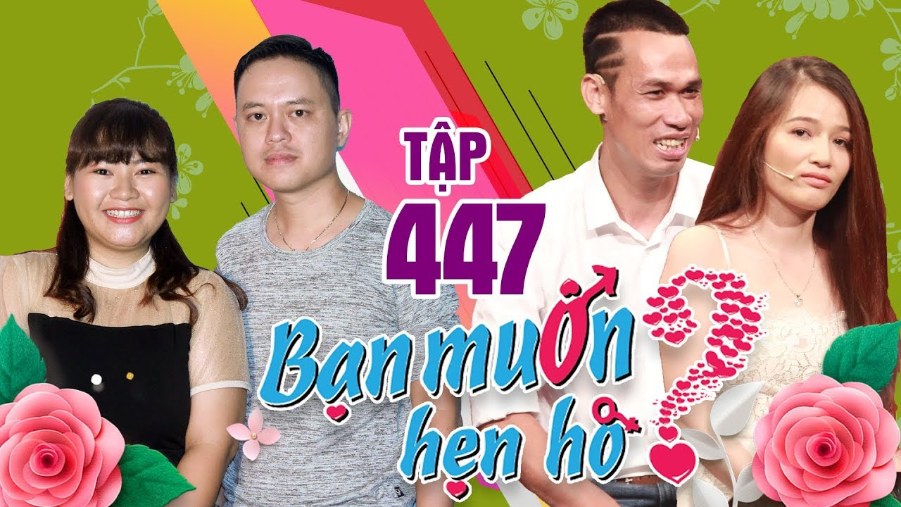 BẠN MUỐN HẸN HÒ #447 UNCUT | Cô gái GIẢM HƠN 20kg để tìm người yêu - Hậu duệ Chử Đồng Tử đi hẹn hò
