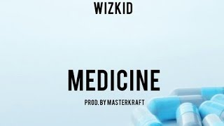 Download Wizkid - Medicine (Instrumental) Remake By Sylaz MP3 song and Music Video