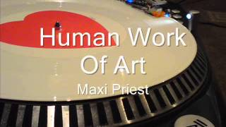 Human Work Of Art  Maxi Priest