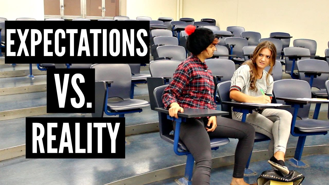 college expectations vs reality Watched this last spring and was wondering if there were any followups now that she has spent another year in school save college life college expections, college life leave a reply cancel reply your email address will not be published required fields are marked name email website.