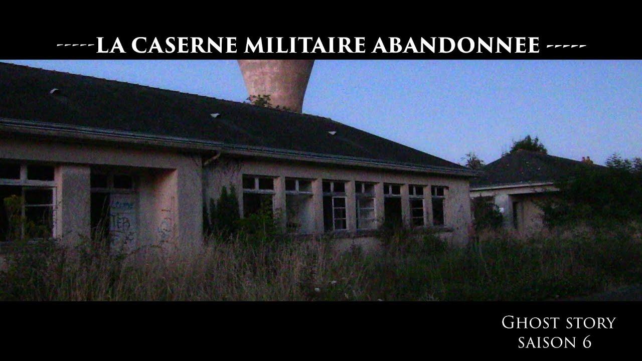 LA CASERNE MILITAIRE ABANDONNÉE - THE ABANDONED MILITARY BLOCK S06E07 CHASSEUR DE FANTÔMES