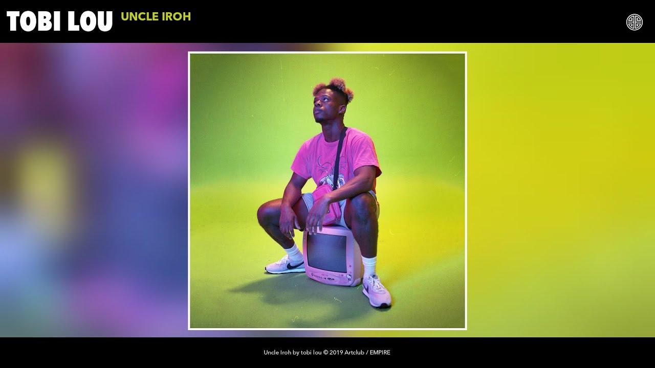 tobi lou - Uncle Iroh (Audio)