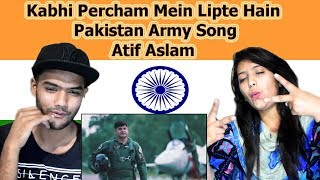 Indian reaction on Kabhi Percham Mein Lipte Hain by Atif Aslam | Pakistan Army Song | Swaggy d