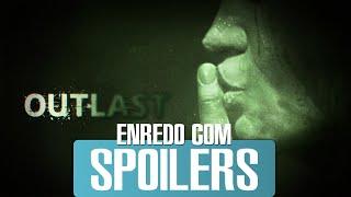 A História de Outlast e Whistleblower - Enredo com Spoilers