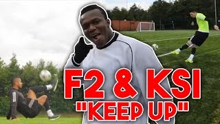 KEEP UP - KSI ft. JME & F2 [FULL SONG]