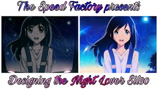 The Speed Factory presents: Designing the Night Lover Sil80