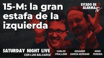 Imagen de 15-M: la gran estafa de la izquierda; Directo Luis Balcarce, Gc