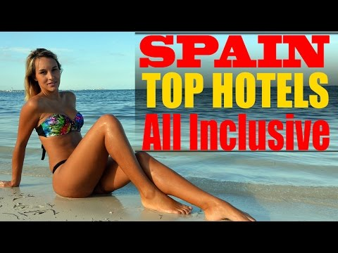 Spanish Beaches | Top 10 SPAIN All-Inclusive Beach Resorts and Hotels