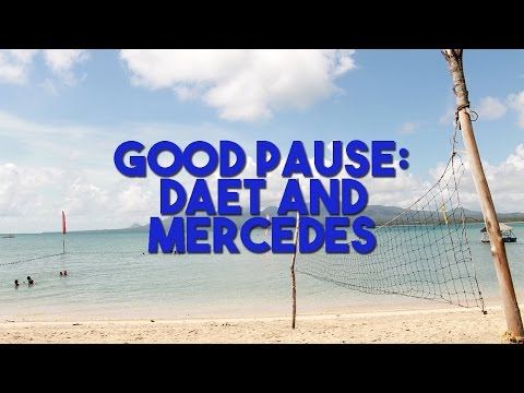 Good Pause: Daet and Mercedes
