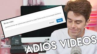 ELIMINANDO MIS VIDEOS DE 1 MILLÓN DE VISITAS DE YOUTUBE