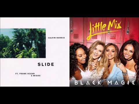 Magic Slides Mashup  Little Mix & Calvin Harris ft Frank Ocean & Migos
