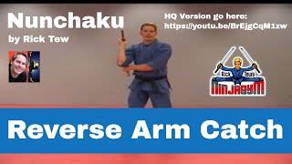 Rick Tew Nunchuku Reverse Arm Catch