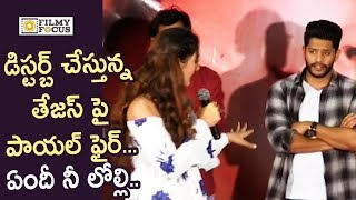 Payal Rajput Angry on Tejus Disturbing his Speech @Trailer Launch