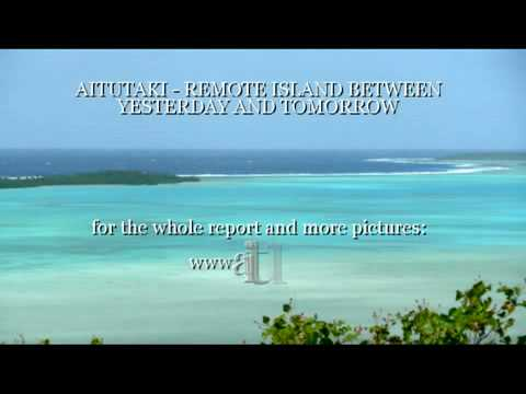 Aitutaki - remote island between yesterday and tomorrow