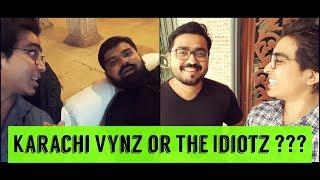 Karachi Vynz or The Idiotz?   Ubaid Khan Vlogs