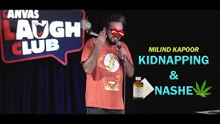 Kidnapping & Nashe | Stand-Up Comedy by Milind Kapoor