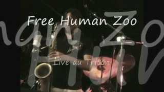 """Free Human Zoo - """"Curritur Ad Vocem"""" Live"""
