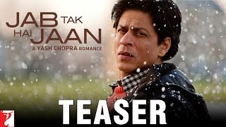 Jab Tak Hai Jaan - Teaser