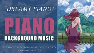 DREAMY PIANO / Piano soundtrack / Background Music For Videos & Presentations by Synthezx