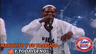 TODAVÍA NO - MANOLITO Y SU TRABUCO (Official Live Video)