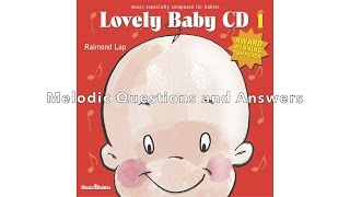 Train your Baby's Brain! with Raimond Lap's: Melodic Questions and Answers