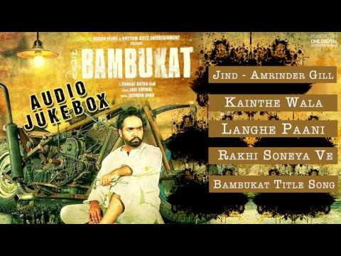 Bambukat | Full Song Audio Jukebox | Amrinder Gill